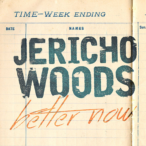 Better Now by Jericho Woods