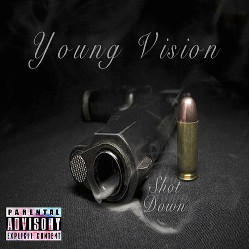 Shot Down by Young Vision