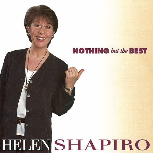 Nothing But the Best by Helen Shapiro