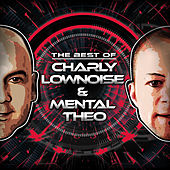 The Best Of Charly Lownoise & Mental Theo by Various Artists