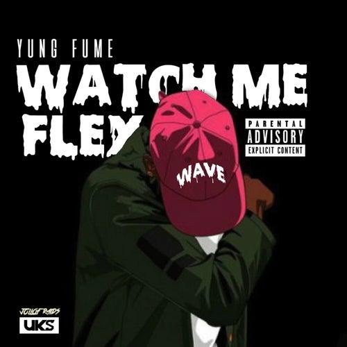 Watch Me Flex von Yung Fume