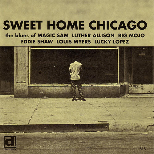 Sweet Home Chicago [Delmark] by Various Artists