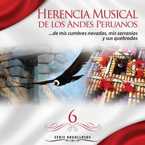 Serie Orgullosos: Herencia Musical de los Andes Peruanos, Vol. 6 von Various Artists