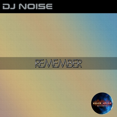 Remember by DJ Noise