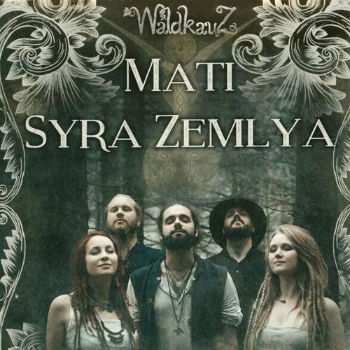Mati Syra Zemlya by Waldkauz