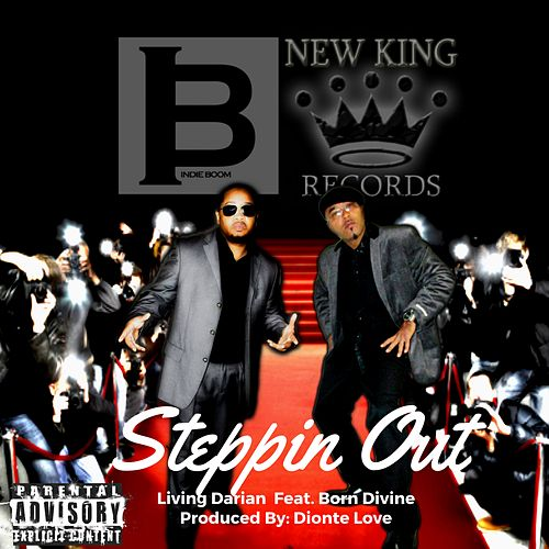 Steppin Out (feat. Born Divine) by Living Darian
