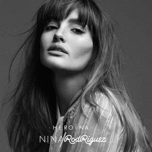 Heroína by Nina Rodriguez