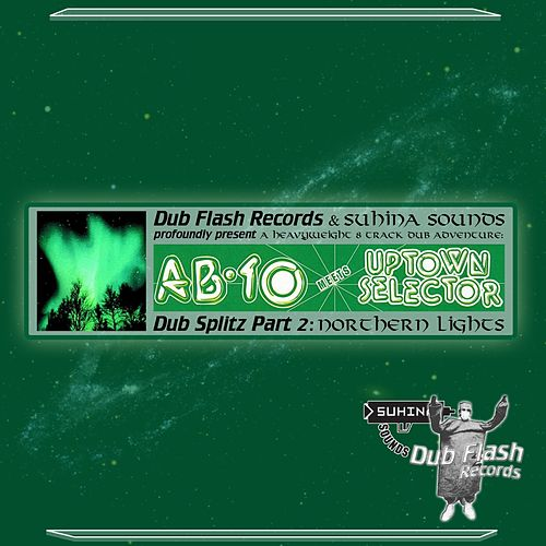 Dub Splitz, Pt. 2: Northern Lights by Various Artists
