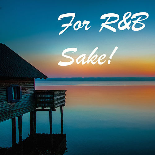 For R&B Sake! by Various Artists