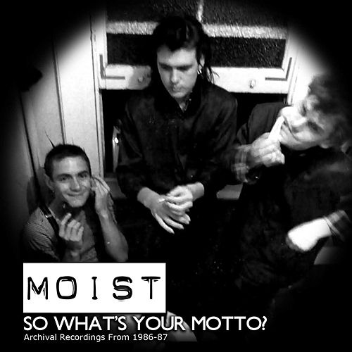 So What's Your Motto? by Moist