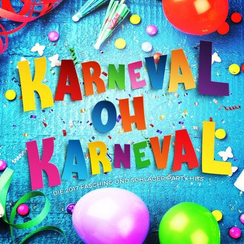 Karneval oh Karneval (Die 2017 Fasching und Schlager Party Hits) von Various Artists
