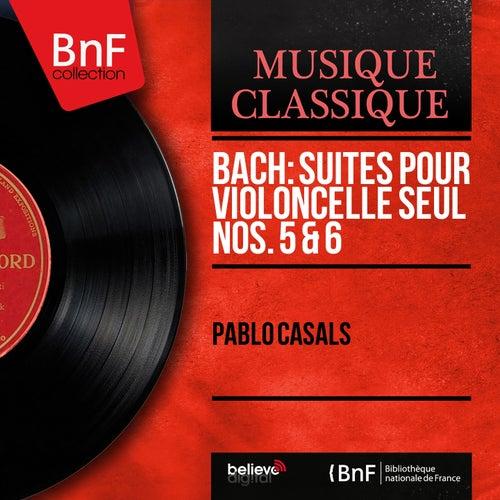 Bach: Suites pour violoncelle seul Nos. 5 & 6 (Mono Version) de Pablo Casals