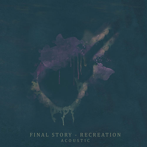Recreation (Acoustic) by Final Story