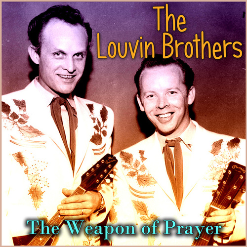 The Weapon of Prayer von The Louvin Brothers