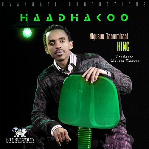 Haadhakoo by Nigusuu Taammiraat