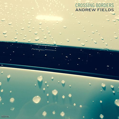 Crossing Borders von Andrew Fields