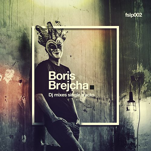 DJ Mixes Single Tracks de Boris Brejcha