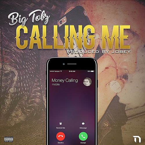 Calling Me by Big Tobz