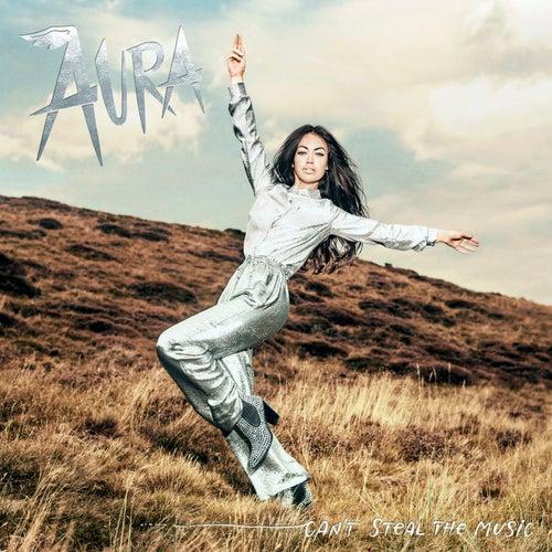 Can't Steal The Music von Aura (formerly Aura Dione)