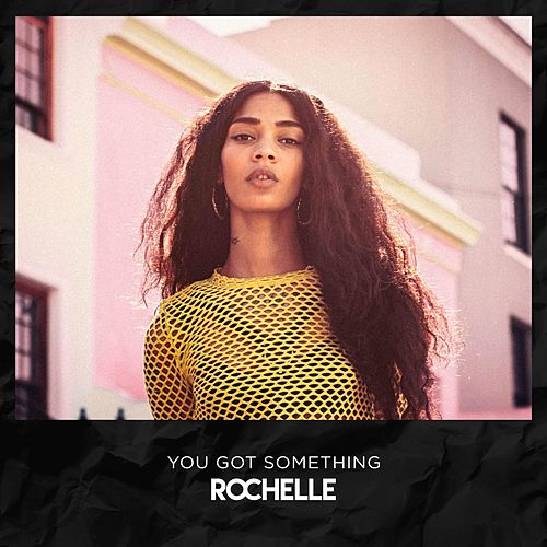 You Got Something by Rochelle