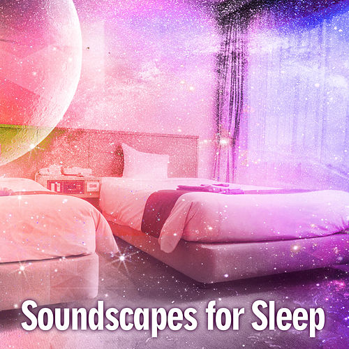 Soundscapes for Sleep – Nature Sounds for Sleep, Sweet Dreams Lullabies, Deep Sleep, Cure Insomnia de soundscapes
