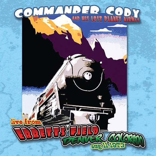 Live At Ebbett's Field by Commander Cody