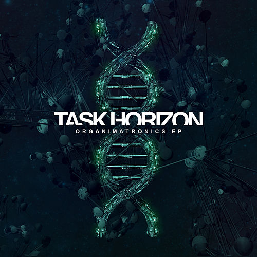 Organimatronics EP by Task Horizon