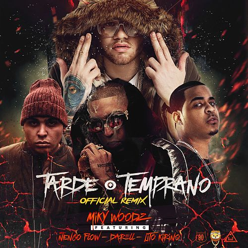 Tarde o Temprano (Remix) by Miky Woodz