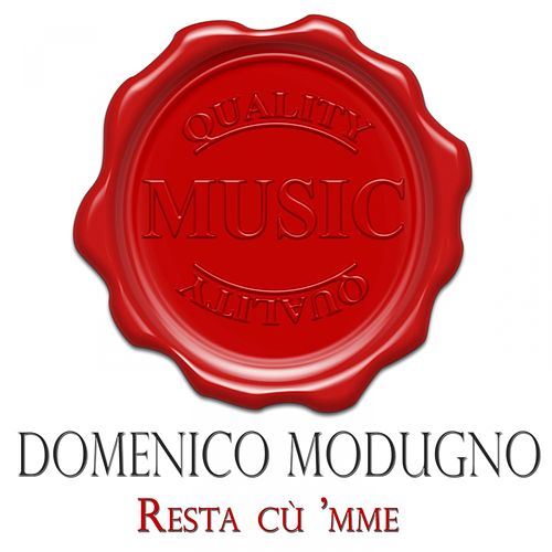 Resta cù 'mme (Quality music) by Domenico Modugno