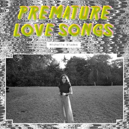 Premature Love Songs de Michelle Blades