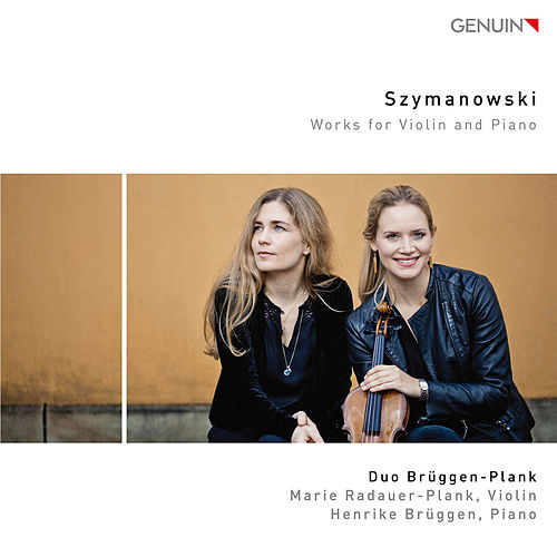 Szymanowski: Works for Violin & Piano de Duo Brüggen-Plank