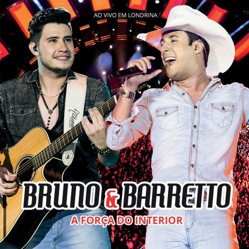 A Força Do Interior (Ao Vivo) de Bruno & Barretto