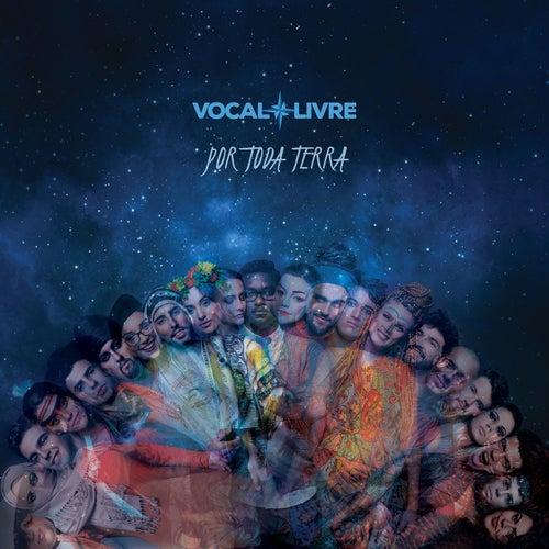 Por Toda Terra by Vocal Livre