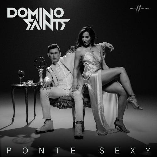 Ponte Sexy by Domino Saints