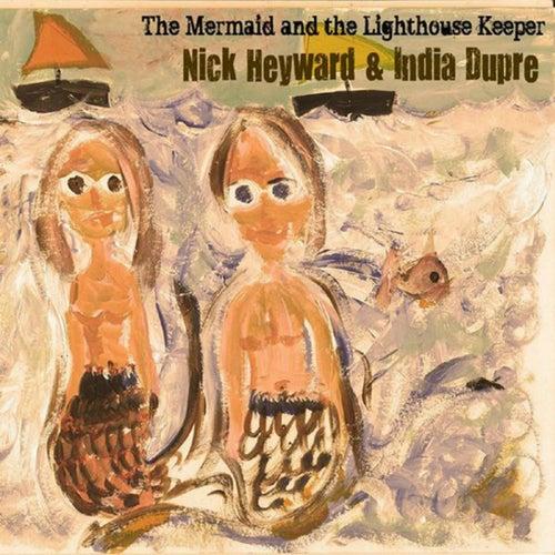 The Mermaid & the Lighthouse Keeper by Nick Heyward