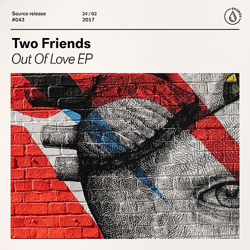 Out Of Love EP von Two Friends