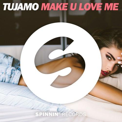 Make U Love Me de Tujamo