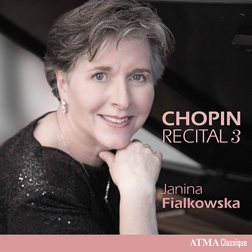 Chopin Recital, Vol. 3 by Janina Fialkowska