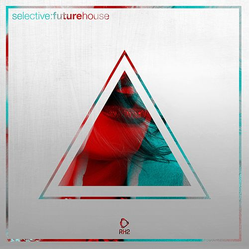 Selective: Future House by Various Artists