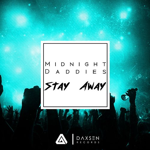 Stay Away von Midnight Daddies
