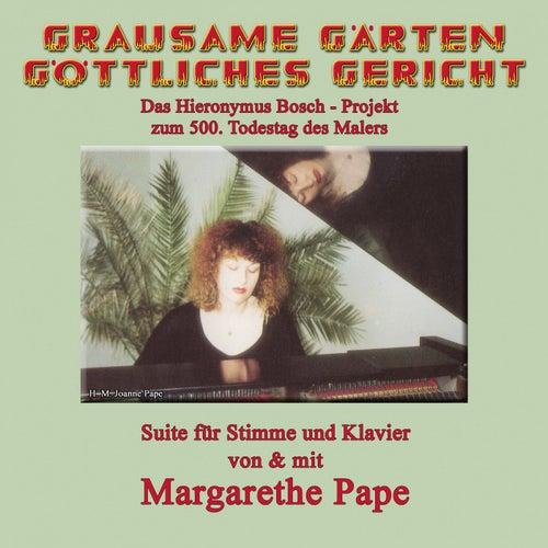 Grausame Gärten göttliches Gericht by Margarethe Pape