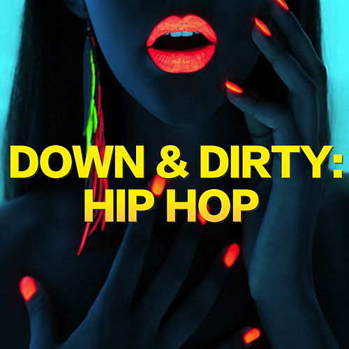 Down & Dirty: Hip Hop by Various Artists