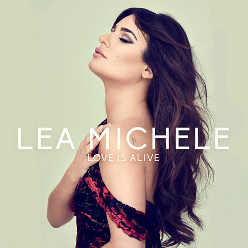 Love is Alive de Lea Michele