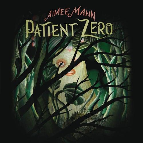 Patient Zero de Aimee Mann