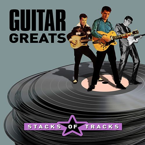 Guitar Greats - Stacks of Tracks by Various Artists