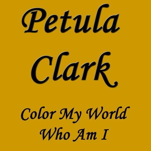 Color My World Who Am I de Petula Clark