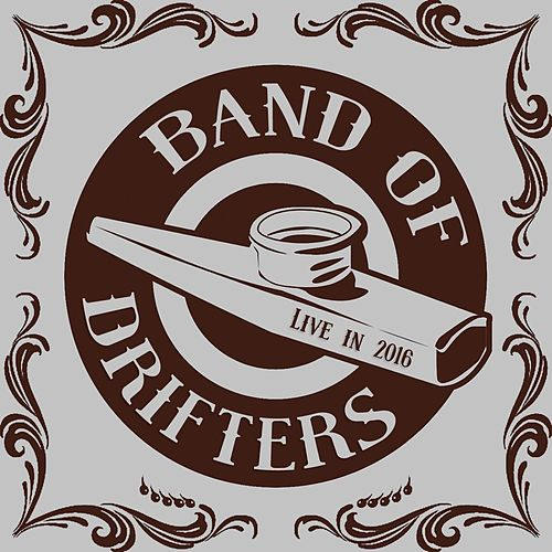 Live in 2016 de Band of Drifters