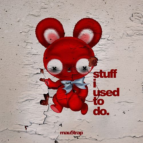 Stuff I Used to Do de Deadmau5
