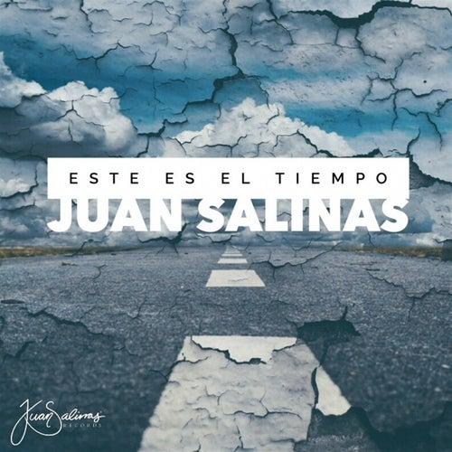 Este Es el Tiempo de Juan Salinas