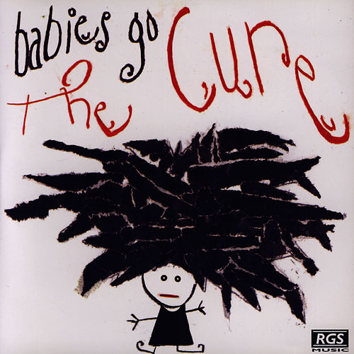 Babies Go The Cure de Sweet Little Band